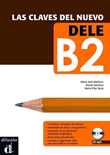 Las claves del nuevo DELE, B2 [Lingua spagnola]: libro del alumno + CD