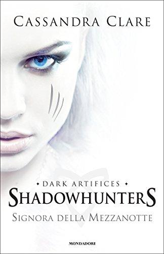 Signora della mezzanotte (Shadowhunters-Dark Artifices Vol. 1)