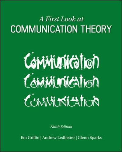 Compare Textbook Prices for A First Look at Communication Theory Conversations with Communication Theorists 9 Edition ISBN 9780073523927 by Griffin, Em,Ledbetter, Andrew,Sparks, Glenn