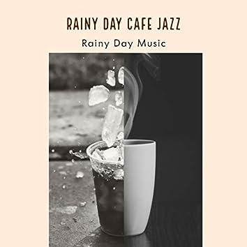 Rainy Day Cafe Jazz