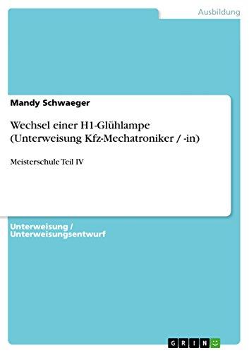 Wechsel einer H1-Glühlampe (Unterweisung Kfz-Mechatroniker / -in): Meisterschule Teil IV