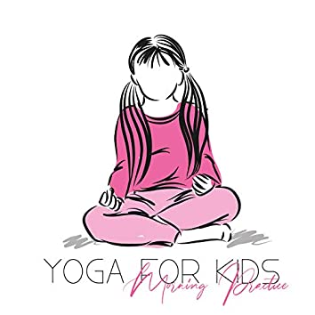 Yoga for Kids: Morning Practice for Beginners, Relaxing Background Music with Positive Energy