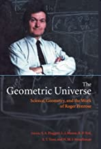 The Geometric Universe: Science, Geometry, and the Work of Roger Penrose