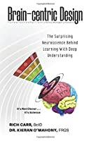 Brain-centric Design: The Surprising Neuroscience Behind Learning With Deep Understanding