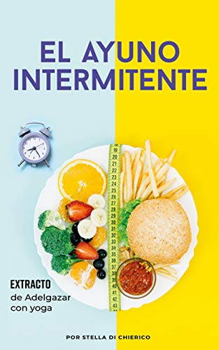 El ayuno intermitente: Cómo quemar grasa de manera efectiva y perder peso sin sufrir hambre PDF EPUB Gratis descargar completo