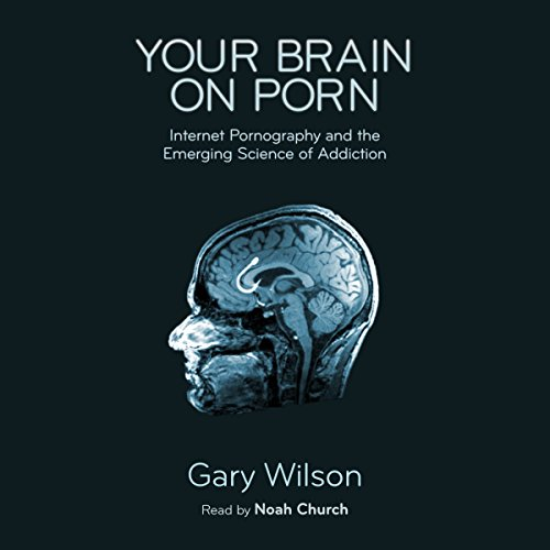 Your Brain on Porn     Internet Pornography and the Emerging Science of Addiction              By:                                                                                                                                 Gary Wilson                               Narrated by:                                                                                                                                 Noah Church                      Length: 5 hrs and 21 mins     305 ratings     Overall 4.7