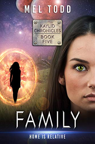 Family (Kaylid Chronicles Book 5) by [Mel Todd]