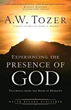 By A.W. Tozer - Experiencing the Presence of God: Teachings from the Book of Hebr (2010-09-09) [Paperback]