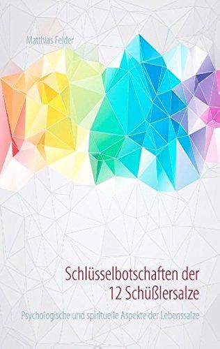 Schlüsselbotschaften der 12 Schüßlersalze: Psychologische und spirituelle Aspekte der Lebenssalze