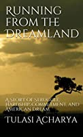 Running from the Dreamland: A Story of Struggle, Hardship, Commitment, and American Dream