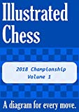 World Chess Championship 2018: Illustrated Chess - A Diagram For Every Move. (2018 Championship Book 1)-Gibson, Tom