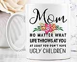 Angepasste Tasse-lustige Mutter-Tasse, Mutter, egal was das Leben auf Sie wirft Tasse, zumindest...