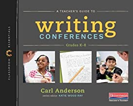 A Teacher's Guide to Writing Conferences: The Classroom Essentials Series