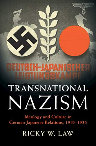 Transnational Nazism: Ideology and Culture in German-Japanese Relations, 1919–1936 (Publications of the German Historical Institute) (English Edition)