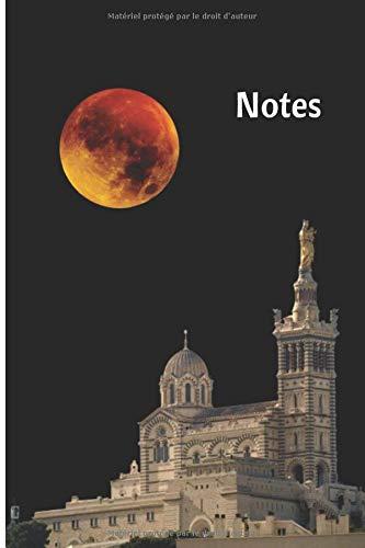 Carnet de notes Marseille: Notre Dame de la Garde pleine sous la lune rouge Marseille la Provence – bloc-notes journal de bord carnet de notes grand ... suivi - 100 pages lignées – 15,24 x 22,86 cm
