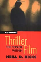 Writing the Thriller Film: The Terror Within (Michael Wiese Productions)
