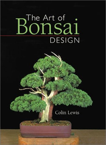 The Art of Bonsai Design by Colin Lewis (2002-08-01)