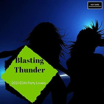 Blasting Thunder - 2021 EDM Party Lovers