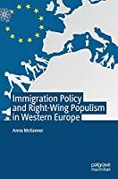 Immigration Policy and Right-Wing Populism in Western Europe Front Cover