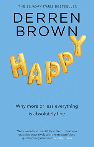 Happy: Why More or Less Everything Is Fine