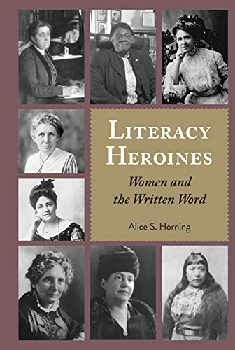 Literacy Heroines: Women and the Written Word (Studies in Composition and Rhetoric Book 11) (English Edition)