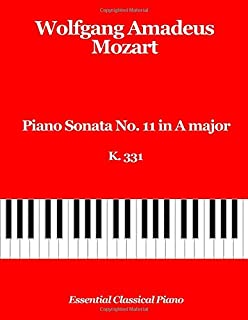 Piano Sonata No. 11 in A Major, K 331: Turkish March, Alla Turca (Essential Classical Piano) (Volume 3)