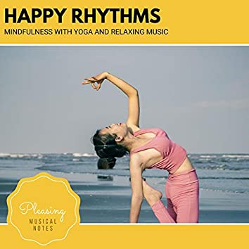 Happy Rhythms - Mindfulness With Yoga And Relaxing Music