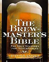 Stephen Snyder: The Brewmaster's Bible : Gold Standard for Home Brewers, the (Paperback - Revised Ed.); 1997 Edition