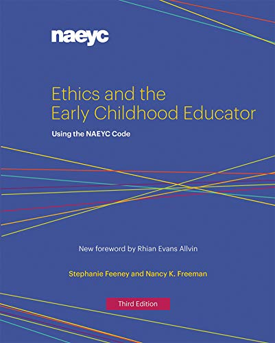 Compare Textbook Prices for Ethics and the Early Childhood Educator: Using the NAEYC Code Third Edition ISBN 9781938113338 by Feeney, Stephanie,Freeman, Nancy K.