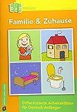 Familie & Zuhause – Differenzierte Arbeitsblätter für Deutsch-Anfänger (DaZ Praxis)