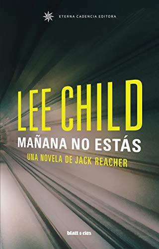 Mañana no estás: Edición España (Jack reacher nº 13)