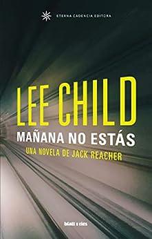 Mañana no estás: Edición España (Jack reacher nº 13) PDF EPUB Gratis descargar completo