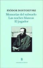 Memorias del subsuelo & Las noches blancas & El jugador/ Notes from Underground & White Nights & The player (Grandes Clasicos) (Spanish Edition)