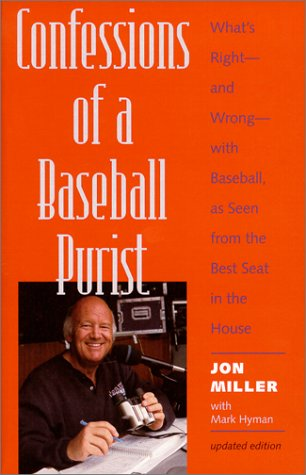 Confessions of a Baseball Purist: What's Right--and Wrong--with Baseball, as Seen from the Best Seat in the House