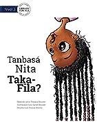 Why Is Nita Upside Down? - Tanbasá Nita Taka-Fila?
