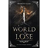 A World To Lose (An Aster Prequel Novella)