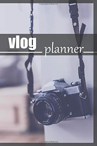 vlog planner: A planner journal for Vloggers and Influencers or the Beginners on vlogging ,space to write: date ,place ,activities and notes 120page 6x9 inches .
