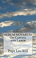 Rerum Novarum on Capital and Labor
