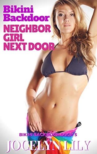 Neighbor Girl Next Door (Bikini Backdoor Book 5) (English Edition)