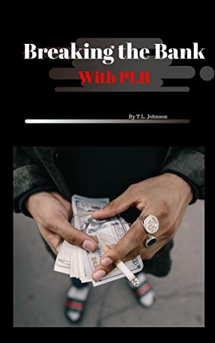 Breaking the Bank with PLR (English Edition)
