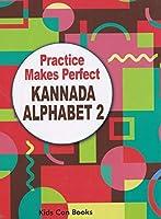 Practice Makes Perfect Kannada Alphabet vol -2