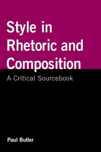 Style in Rhetoric and Composition: A Critical Sourcebook