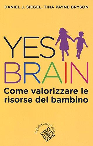 Yes brain. Come valorizzare le risorse del bambino