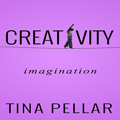CREATIVITY: Imagination                   By:                                                                                                                                 Tina Pellar                               Narrated by:                                                                                                                                 Chelsea Lee Rock                      Length: 39 mins     Not rated yet     Overall 0.0