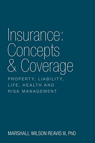 Compare Textbook Prices for Insurance: Concepts & Coverage: Property, Liability, Life, Health and Risk Management  ISBN 9781770978836 by Reavis III, PhD Marshall Wilson