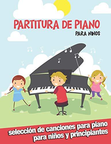 partitura de piano para ninos - selección de canciones para piano para niños y principiantes