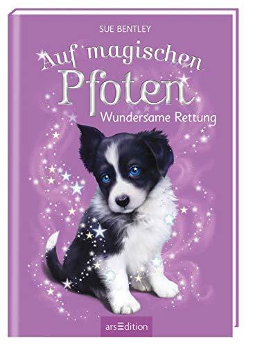 Auf magischen Pfoten - Wundersame Rettung: Kinderbuch über Tiere, Magie und Freundschaft ab 7 Jahre