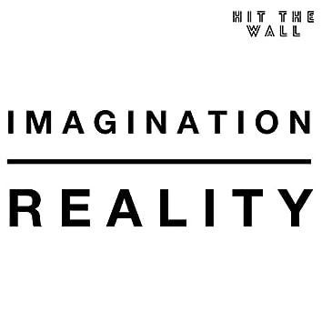 Imagination / Reality