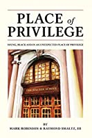 Place of Privilege: Young, Black and in an unexpected place of privilege