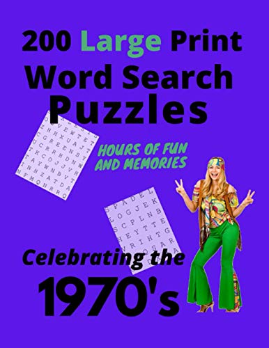 200 Large Print Word Search Puzzles - 1970's: Hours of Fun and Memories Celebrating the 1970's